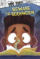 Cover for Beware the Bookworm by John Sazaklis
