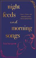 Cover for Night Feeds and Morning Songs by Ana Sampson