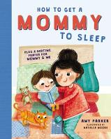 Cover for How to Get a Mommy to Sleep by Amy Parker
