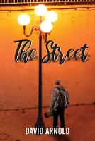 Cover for The Street by David Arnold