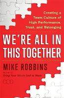 Cover for We're All in This Together  by Mike Robbins
