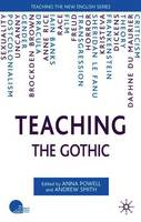 Cover for Teaching the Gothic by A. Powell