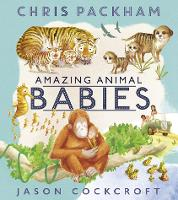 Cover for Amazing Animal Babies by Chris Packham