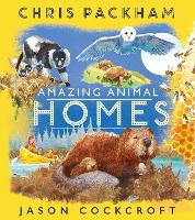 Cover for Amazing Animal Homes by Chris Packham
