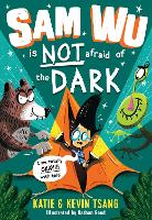 Cover for Sam Wu is NOT Afraid of the Dark! by Katie Tsang, Kevin Tsang