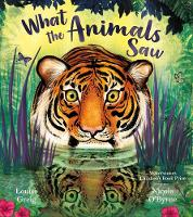 Cover for What the Animals Saw by Louise Greig