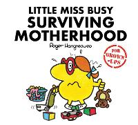 Cover for Little Miss Busy Surviving Motherhood by Liz Bankes, Lizzie Daykin, Sarah Daykin