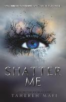 Cover for Shatter Me by Tahereh Mafi