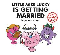 Cover for Little Miss Lucky is Getting Married by Liz Bankes, Lizzie Daykin, Sarah Daykin