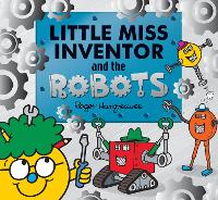Cover for Little Miss Inventor and the Robots by Adam Hargreaves