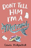 Cover for Don't Tell Him I'm a Mermaid by Laura Steven