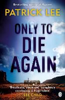 Cover for Only to Die Again by Patrick Lee