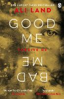 Cover for Good Me Bad Me by Ali Land