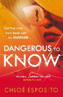 Cover for Dangerous to Know  by Chloe Esposito