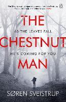 Cover for The Chestnut Man  by Soren Sveistrup