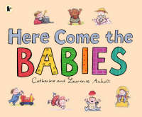 Cover for Here Come the Babies by Catherine Anholt, Laurence Anholt