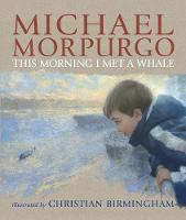 Cover for This Morning I Met a Whale by Sir Michael Morpurgo