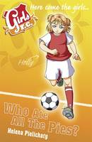 Cover for Girls FC 5: Who Ate All the Pies? by Helena Pielichaty, Sonia Leong