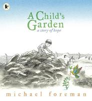 Cover for A Child's Garden  by Michael Foreman