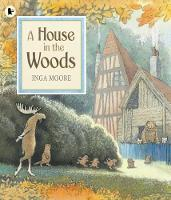 Cover for A House in the Woods by Inga Moore