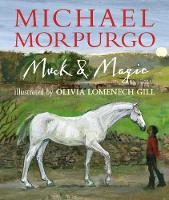 Cover for Muck and Magic by Sir Michael Morpurgo