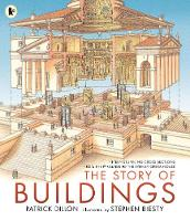 Cover for The Story of Buildings Fifteen Stunning Cross-sections from the Pyramids to the Sydney Opera House by Patrick Dillon