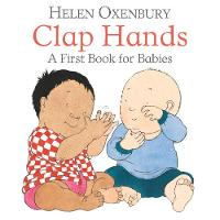Cover for Clap Hands A First Book for Babies by Helen Oxenbury