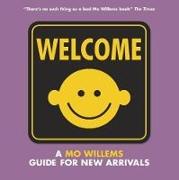 Cover for Welcome: A Mo Willems Guide for New Arrivals by Mo Willems