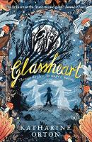 Cover for Glassheart by Katharine Orton