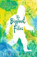 Cover for The Bigfoot Files by Lindsay Eagar