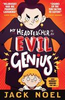 Cover for My Headteacher Is an Evil Genius And Nobody Knows but Me... by Jack Noel
