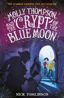 Cover for Molly Thompson and the Crypt of the Blue Moon by Nick Tomlinson