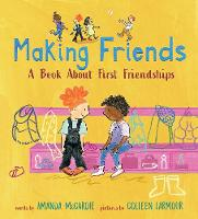 Cover for Making Friends A Book About First Friendships by Amanda McCardie