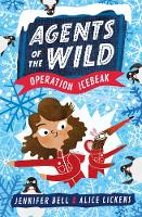 Cover for Agents of the Wild 2: Operation Icebeak by Jennifer Bell