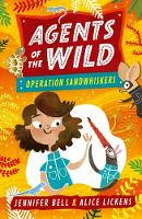 Cover for Agents of the Wild 3: Operation Sandwhiskers by Jennifer Bell