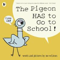 Cover for The Pigeon HAS to Go to School! by Mo Willems
