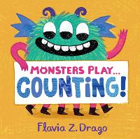 Cover for Monsters Play... Counting! by Flavia Z. Drago