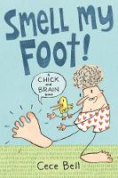 Cover for Chick and Brain: Smell My Foot! by Cece Bell