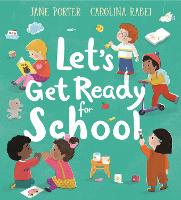 Cover for Let's Get Ready for School by Jane Porter