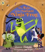 Cover for The Tale of the Valiant Ninja Frog by Alastair Chisholm