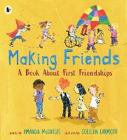 Cover for Making Friends: A Book About First Friendships by Amanda McCardie