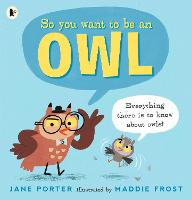 Cover for So You Want to Be an Owl by Jane Porter