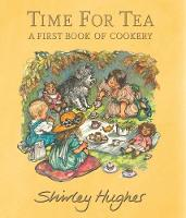 Cover for Time for Tea: A First Book of Cookery by Shirley Hughes