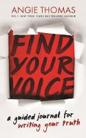 Cover for Find Your Voice A Guided Journal for Writing Your Truth by Angie Thomas
