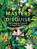 Cover for Masters of Disguise: Can You Spot the Camouflaged Creatures? by Marc Martin