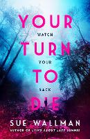 Cover for Your Turn to Die by Sue Wallman