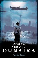 Cover for Hero at Dunkirk by Vince Cross