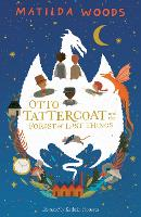 Cover for Otto Tattercoat and the Forest of Lost Things by Matilda Woods