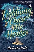 Cover for Lightning Chase Me Home by Amber Lee Dodd