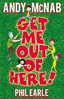 Cover for Get Me Out of Here! by Andy McNab, Phil Earle